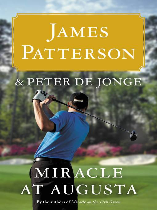 Title details for Miracle at Augusta by James Patterson - Available