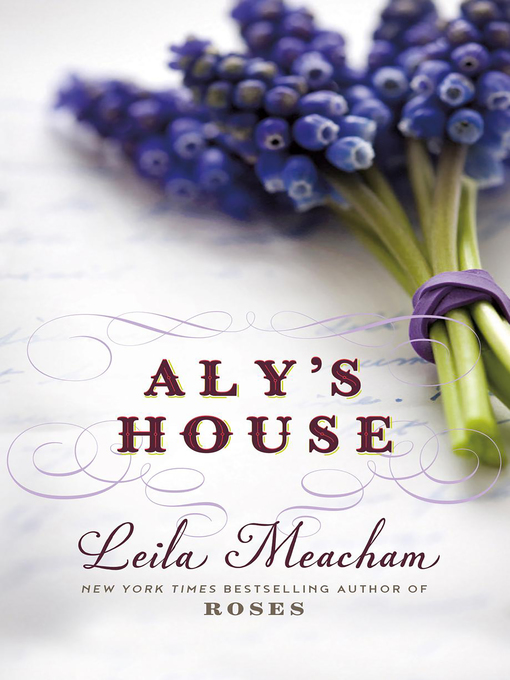 Title details for Aly's House by Leila Meacham - Available