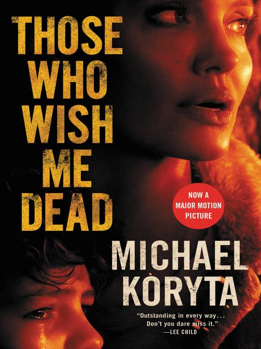 Title details for Those Who Wish Me Dead by Michael Koryta - Available