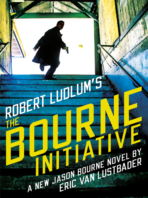 Title details for The Bourne Initiative by Eric Van Lustbader - Available