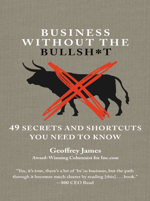 Title details for Business Without the Bullsh*t by Geoffrey James - Available