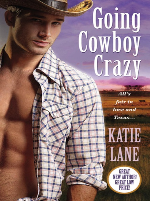 Title details for Going Cowboy Crazy by Katie Lane - Available