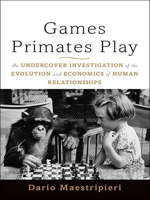 Title details for Games Primates Play by Dario Maestripieri - Available