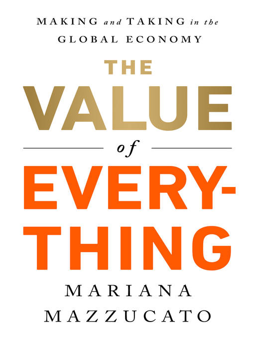 Title details for The Value of Everything by Mariana Mazzucato - Wait list