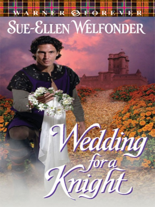 Title details for Wedding for a Knight by Sue-Ellen Welfonder - Available