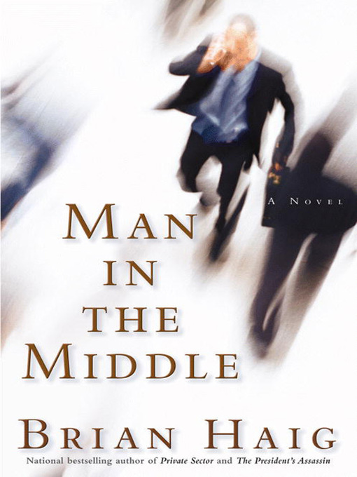Title details for Man in the Middle by Brian Haig - Available