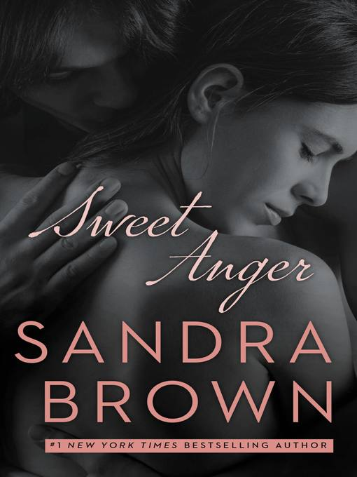 Title details for Sweet Anger by Sandra Brown - Available