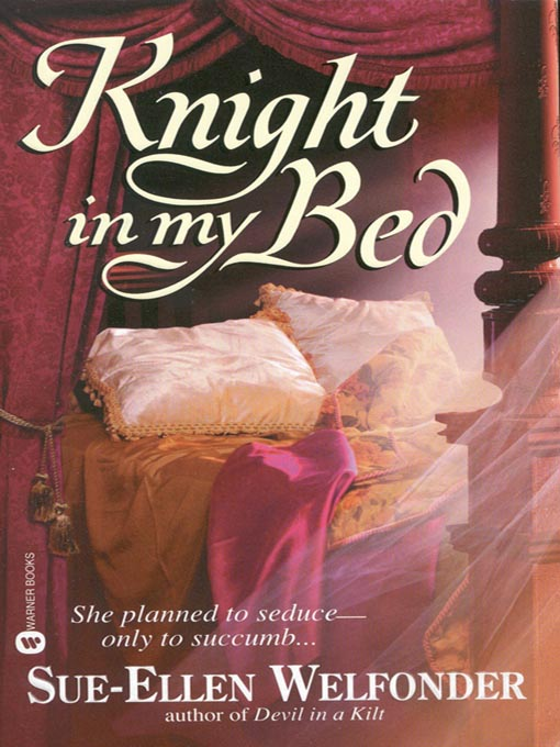Title details for Knight in My Bed by Sue-Ellen Welfonder - Available