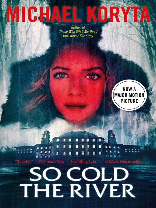 Title details for So Cold the River by Michael Koryta - Available