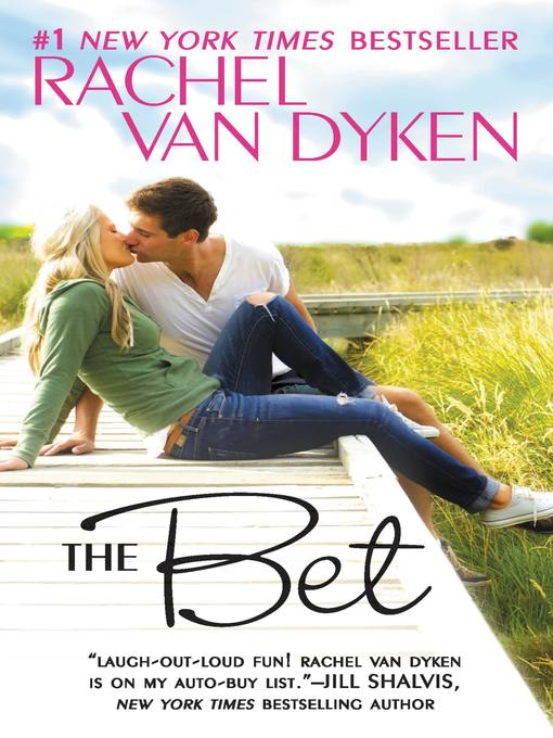Title details for The Bet by Rachel Van Dyken - Available