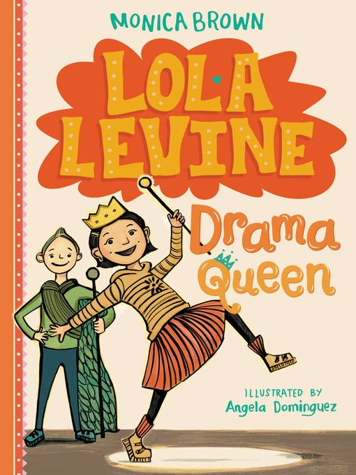 Title details for Lola Levine--Drama Queen by Monica Brown - Wait list