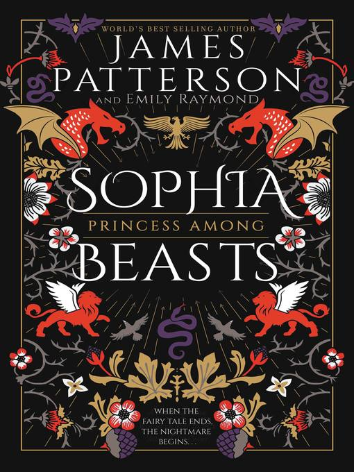 Title details for Sophia, Princess Among Beasts by James Patterson - Available