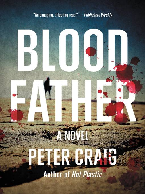 Title details for Blood Father by Peter Craig - Available