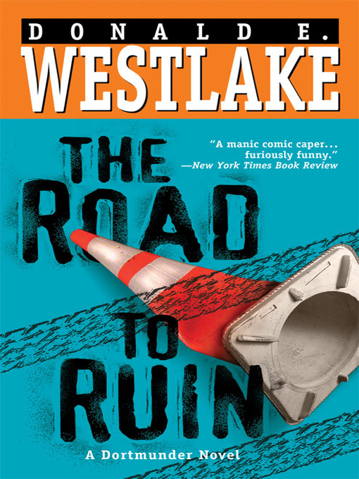 Title details for The Road to Ruin by Donald E. Westlake - Available