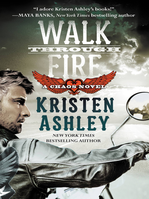 Title details for Walk Through Fire by Kristen Ashley - Wait list