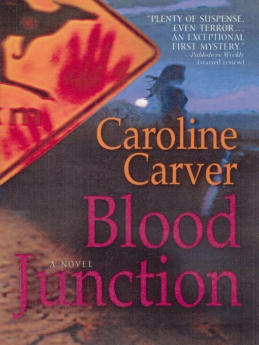Title details for Blood Junction by Caroline Carver - Available