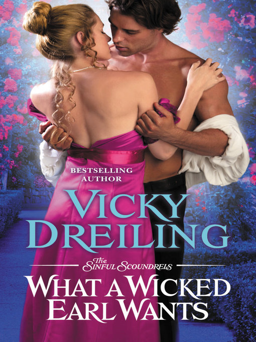 Title details for What a Wicked Earl Wants by Vicky Dreiling - Available