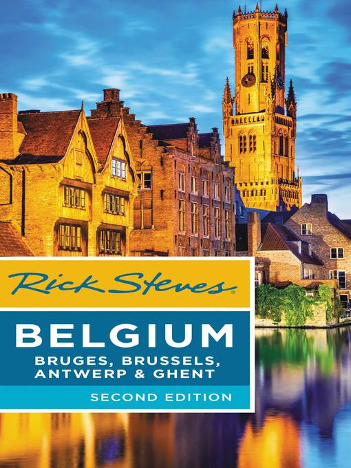 Title details for Rick Steves Belgium--Bruges, Brussels, Antwerp & Ghent by Rick Steves - Available