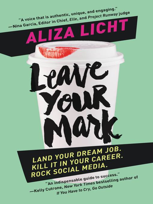 Leave Your Mark Land Your Dream Job. Kill It in Your Career. Rock Social Media