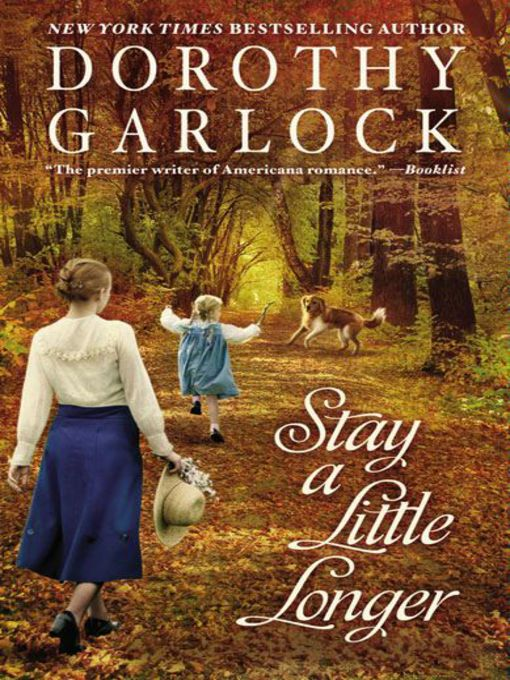Title details for Stay a Little Longer by Dorothy Garlock - Available