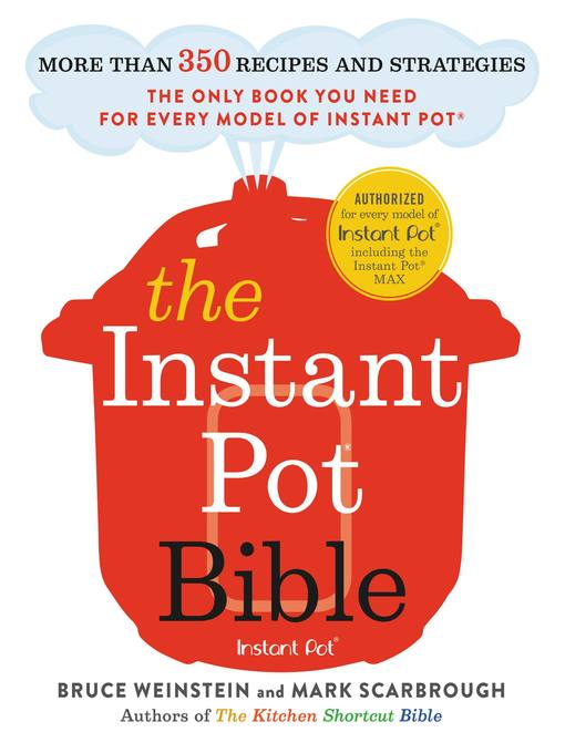 Title details for The Instant Pot Bible by Bruce Weinstein - Wait list