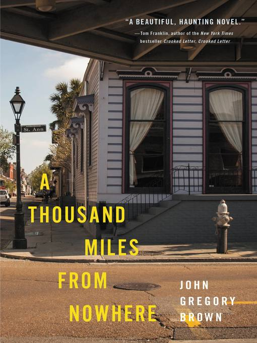 Title details for A Thousand Miles from Nowhere by John Gregory Brown - Available