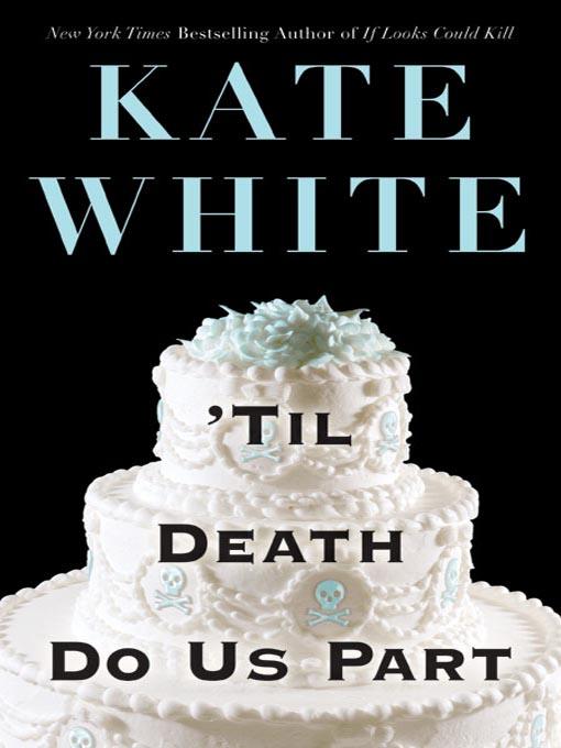 Title details for 'Til Death Do Us Part by Kate White - Wait list