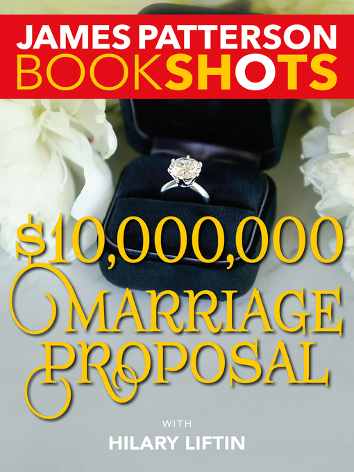 Title details for $10,000,000 Marriage Proposal by James Patterson - Wait list