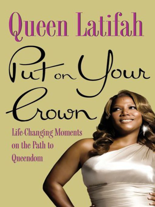 Title details for Put on Your Crown by Queen Latifah - Available