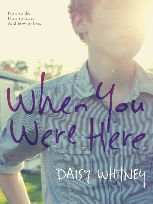 Title details for When You Were Here by Daisy Whitney - Available