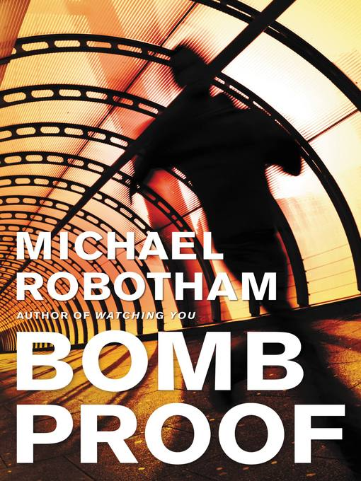 Title details for Bombproof by Michael Robotham - Available