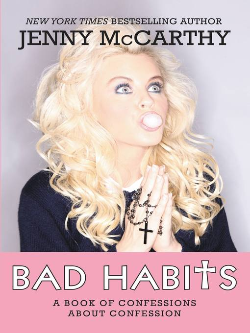 Title details for Bad Habits by Jenny McCarthy - Available
