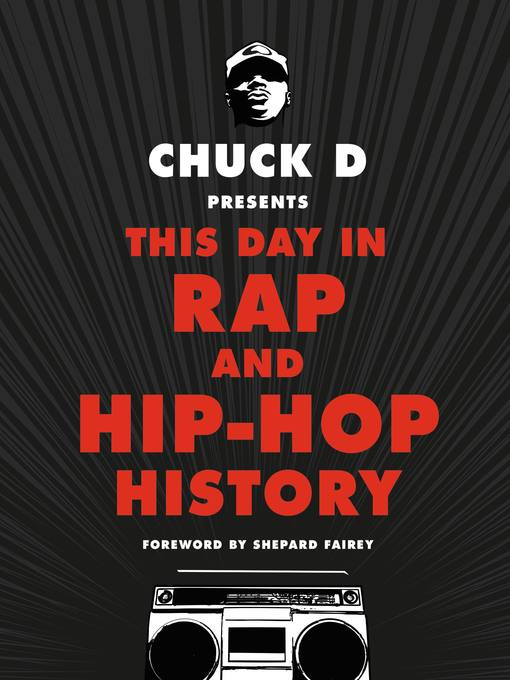 Title details for Chuck D Presents This Day in Rap and Hip-Hop History by Chuck D - Available