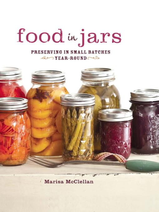 Title details for Food in Jars by Marisa McClellan - Wait list