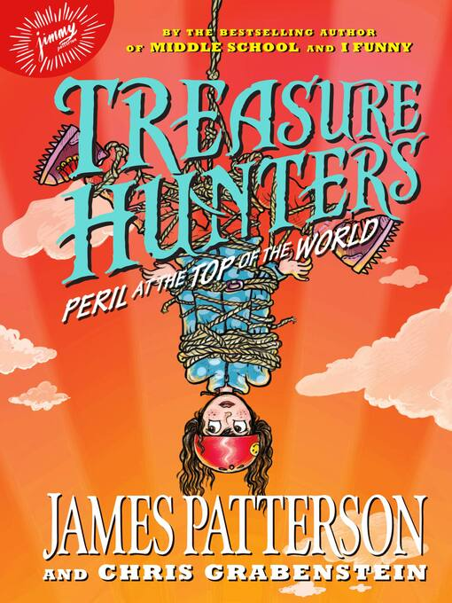 Title details for Treasure Hunters--Peril at the Top of the World by James Patterson - Available