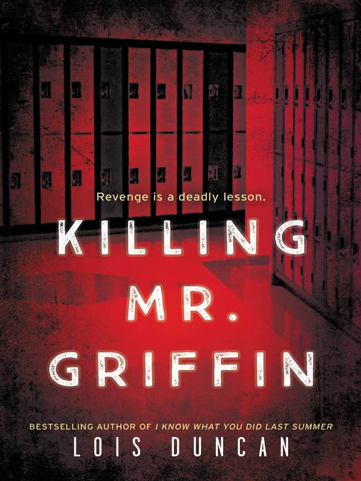 Title details for Killing Mr. Griffin by Lois Duncan - Available