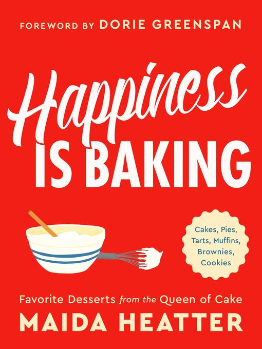 Title details for Happiness Is Baking by Maida Heatter - Available