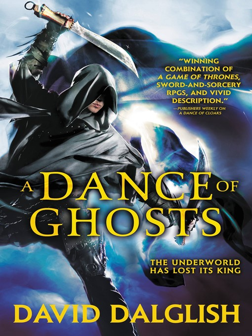 Title details for A Dance of Ghosts by David Dalglish - Available