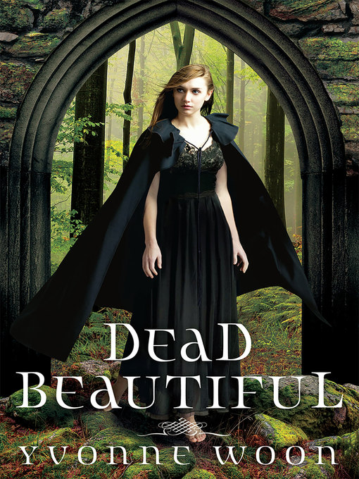 Title details for Dead Beautiful by Yvonne Woon - Available