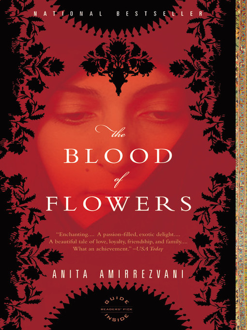 Title details for The Blood of Flowers by Anita Amirrezvani - Available