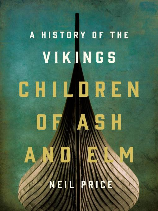 Title details for Children of Ash and Elm by Neil Price - Wait list