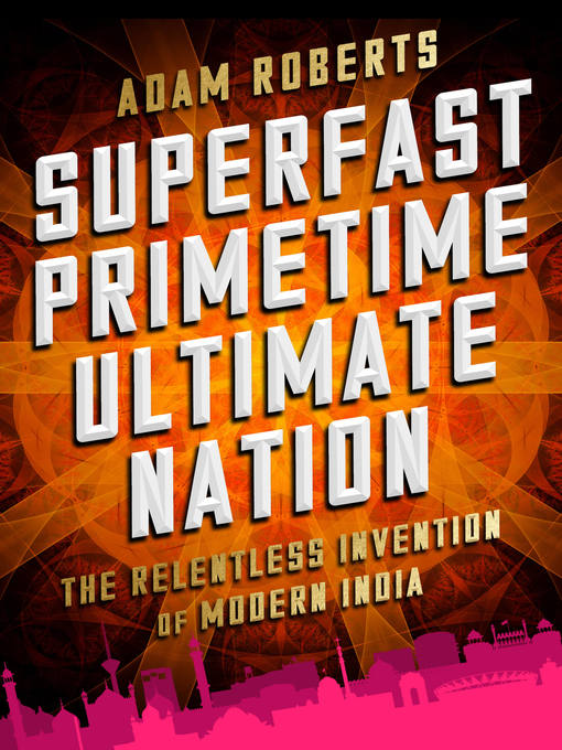 Title details for Superfast Primetime Ultimate Nation by Adam Roberts - Available