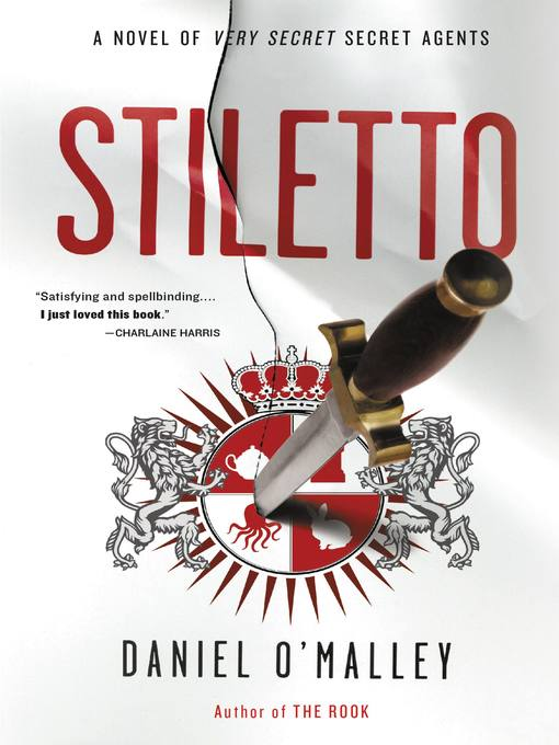 Title details for Stiletto by Daniel O'Malley - Available