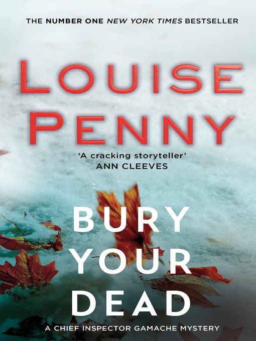 Title details for Bury Your Dead by Louise Penny - Wait list