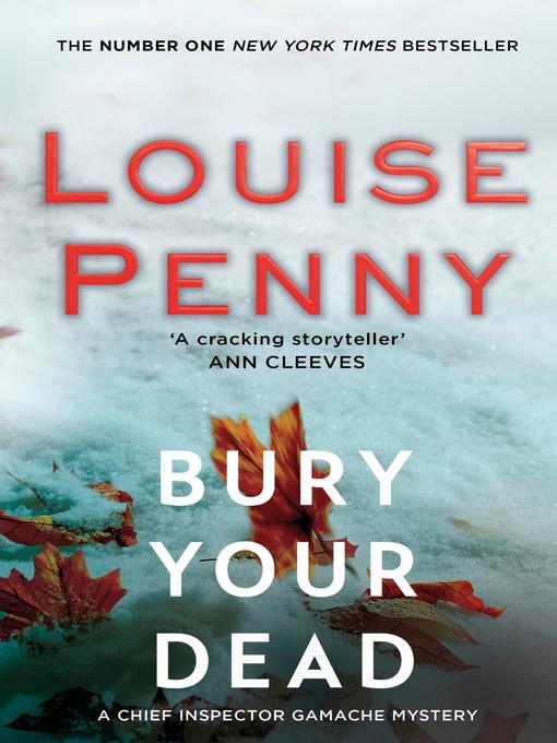 Title details for Bury Your Dead by Louise Penny - Wait list
