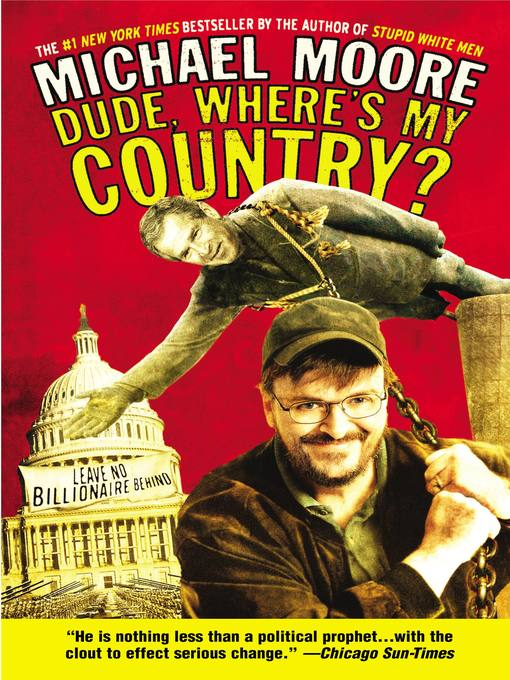 Title details for Dude, Where's My Country? by Michael Moore - Available