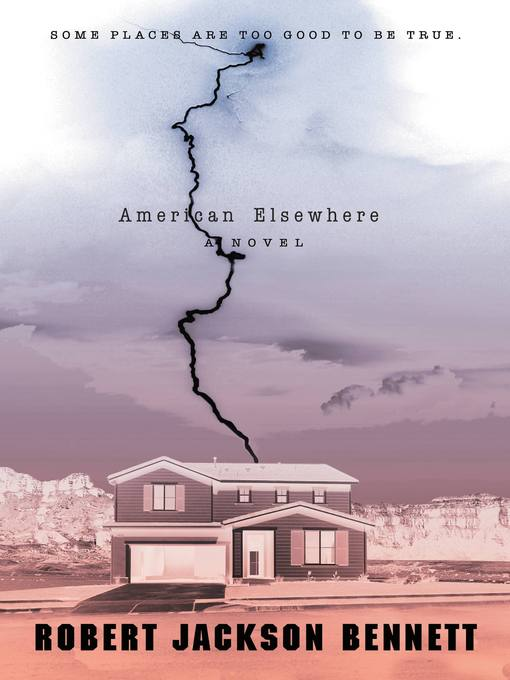 Title details for American Elsewhere by Robert Jackson Bennett - Available