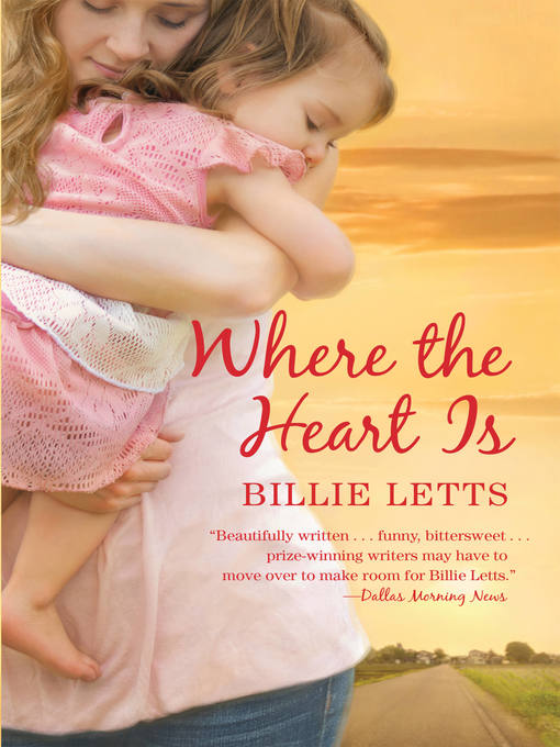 Title details for Where the Heart Is by Billie Letts - Available