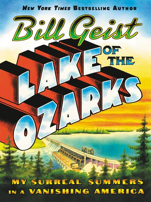 Title details for Lake of the Ozarks by Bill Geist - Available