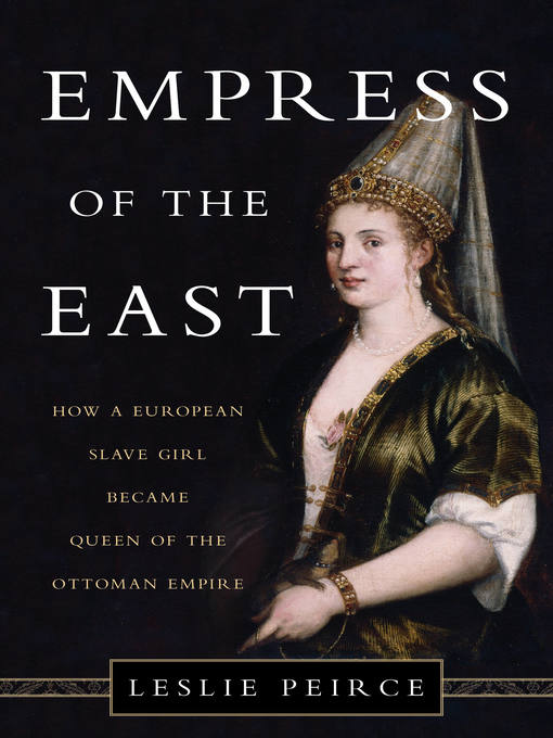Title details for Empress of the East by Leslie Peirce - Available